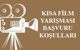 KISA FILM YARISMASI BASVURU KOSULLARI